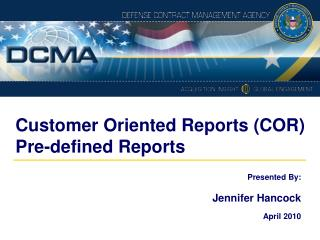Customer Oriented Reports COR Pre-defined Reports