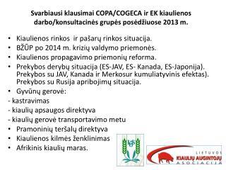 Svarbiausi klausimai  COPA/COGECA ir EK kiaulienos darbo/konsultacinės grupės posėdžiuose 2013 m.