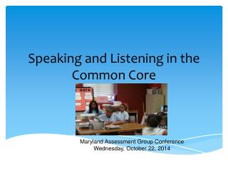 Speaking and Listening in the Common Core