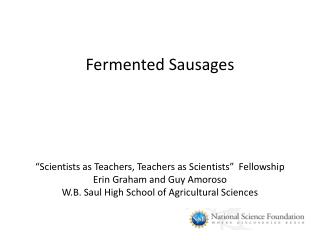 Fermented Sausages      Scientists as Teachers, Teachers as Scientists   Fellowship Erin Graham and Guy Amoroso W.B. Sau