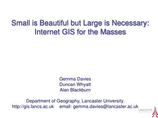 Gemma Davies Duncan Whyatt Alan Blackburn Department of Geography, Lancaster University.