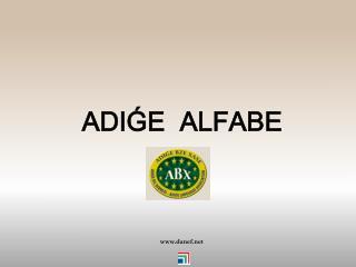 ADIǴE  ALFABE