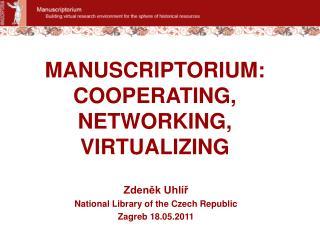 MANUSCRIPTORIUM: COOPERATING, NETWORKING, VIRTUALIZING