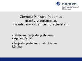 Zieme ļu Ministru Padomes  grantu programmas nevalstisko organizāciju atbalstam