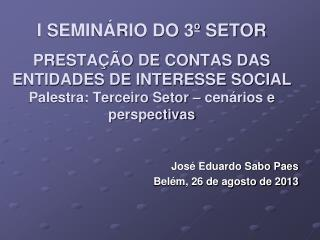 Jos� Eduardo Sabo Paes Bel�m, 26 de agosto de 2013