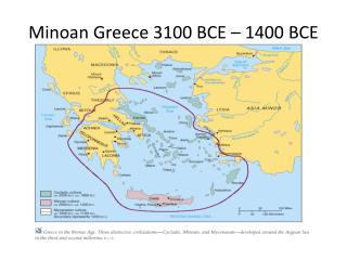 Minoan Greece 3100 BCE – 1400 BCE