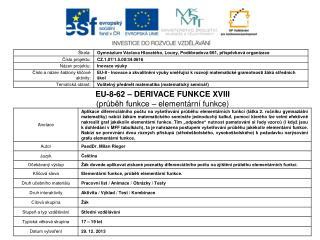 EU-8-62 – DERIVACE FUNKCE XVIII (průběh funkce – elementární funkce)