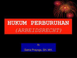 HUKUM PERBURUHAN (ARBEIDSRECHT)