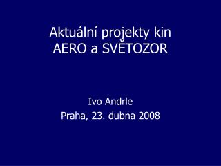 Aktuální projekty kin  AERO a SVĚTOZOR