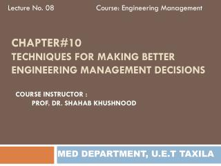 Chapter#10 Techniques for making better engineering management decisions
