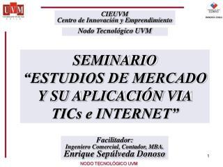 Facilitador: Ingeniero Comercial, Contador, MBA. Enrique Sepúlveda Donoso
