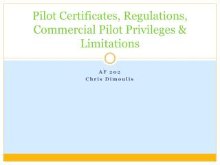 Pilot Certificates, Regulations, Commercial Pilot Privileges  Limitations