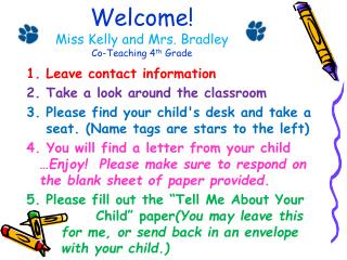 Welcome! Miss Kelly and Mrs. Bradley Co-Teaching 4 th  Grade