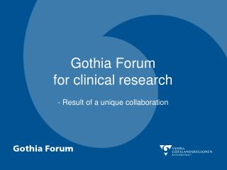 Gothia Forum  for clinical research