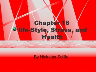 Chapter 16     life-Style, Stress, and                Health