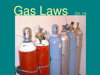Gas Laws   Ch. 14