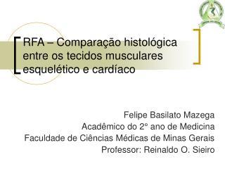 RFA – Comparação histológica entre os tecidos musculares esquelético e cardíaco