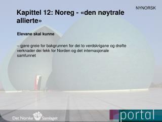 Kapittel 12: Noreg - «den nøytrale allierte»