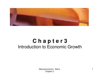 C h a p t e r 3 Introduction to Economic Growth