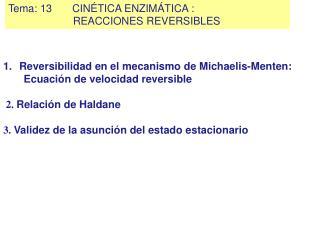 Tema:13CINÉTICA ENZIMÁTICA  :                       REACCIONES  REVERSIBLES