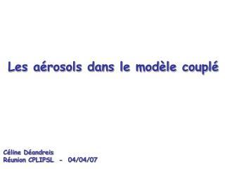 Les aérosols dans le modèle couplé