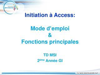 Initiation à Access:  Mode d'emploi  &  Fonctions principales