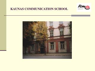 KAUNAS COMMUNICATION SCHOOL