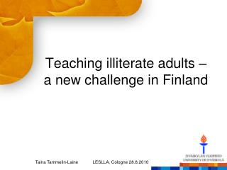 Teaching illiterate adults –  a new challenge in Finland