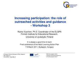 Increasing participation: the role of outreached activities and guidance - Workshop 3