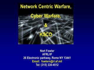 Network Centric Warfare, Cyber Warfare, & KSCO