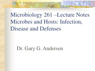 Microbiology 261 –Lecture Notes Microbes and Hosts: Infection, Disease and Defenses