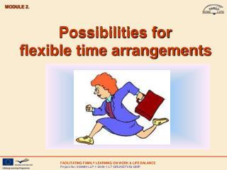 Possibilities for  flexible time arrangements