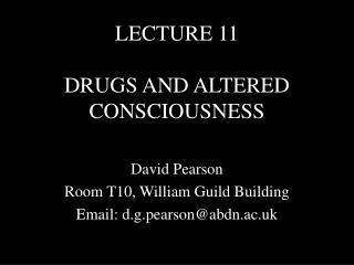 LECTURE 11 DRUGS AND ALTERED CONSCIOUSNESS