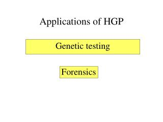 Applications of HGP
