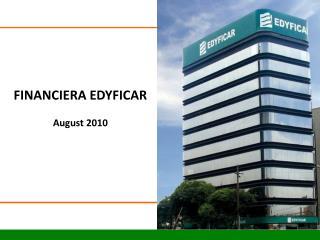 FINANCIERA EDYFICAR August 2010