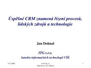 Úspěšné CRM znamená řízení procesů, lidských zdrojů a technologie