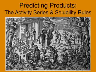 Predicting Products: The Activity Series  Solubility Rules
