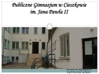 Publiczne Gimnazjum w Cieszkowie im. Jana Pawła II