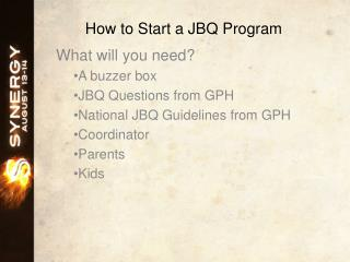 How to Start a JBQ Program