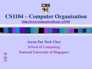 CS1104   Computer Organization comp.nus.sg