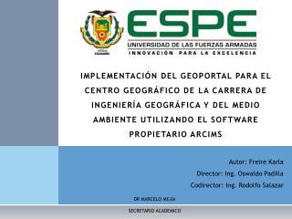 Autor: Freire Karla Director: Ing. Oswaldo Padilla Codirector: Ing. Rodolfo Salazar