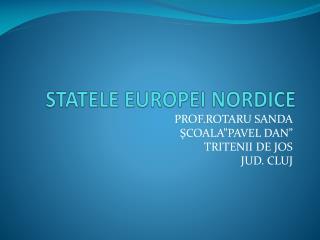STATELE  EUROP EI  NORDIC E