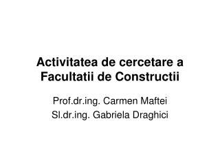 Activitatea de cercetare a Facultatii de Constructii
