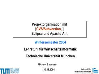 Projektorganisation mit [ CVS/Subversion,  ] Eclipse und Apache Ant