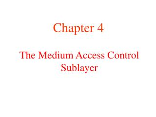 The Medium Access Control Sublayer