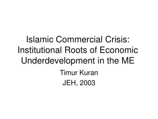 Islamic Commercial Crisis: Institutional Roots of Economic Underdevelopment in the ME