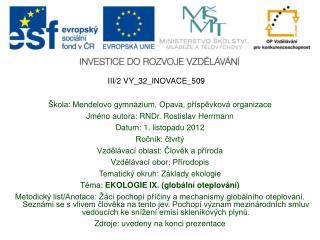 �kola: Mendelovo gymn�zium, Opava, p?�sp?vkov� organizace Jm�no autora: RNDr. Rostislav Herrmann