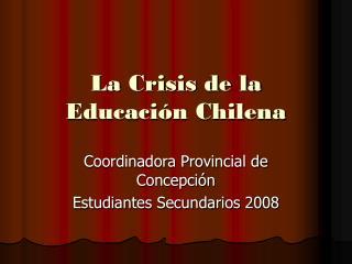 La Crisis de la Educación Chilena