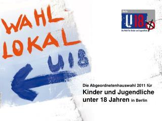 Die Abgeordnetenhauswahl 2011 für Kinder und Jugendliche unter 18 Jahren in Berlin