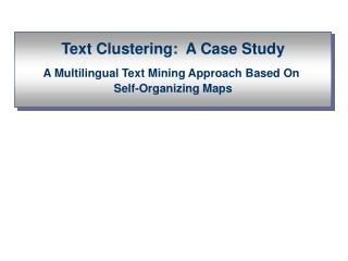 Text Clustering:  A Case Study A Multilingual Text Mining Approach Based On  Self-Organizing Maps